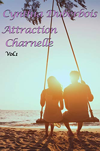 Attraction Charnelle: Volume 1 (Attractions t. 3) par