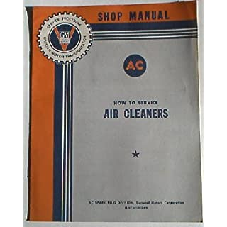 Shop Manual. How to Service Air Cleaners.