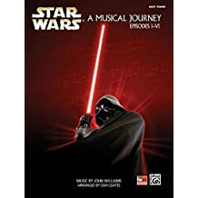 Star Wars - A Musical Journey Episodes I-VI (Easy Piano)