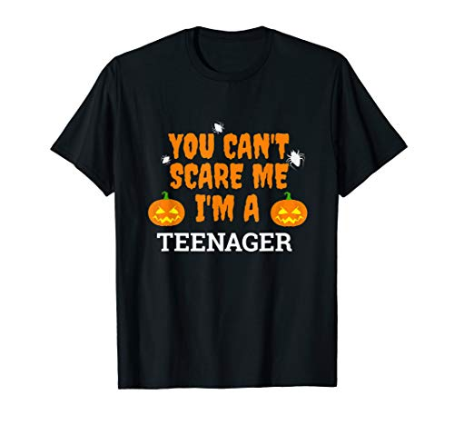 Can't Scare Me I'm a Teenager Scary Funny Halloween Teen T-Shirt