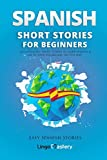 Spanish Short Stories for Beginners: 20 Captivating Short Stories to Learn Spanish & ...