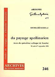 Du paysage apollinarien : Actes du quinzième colloque de Stavelot (30 août - 1er septembre 1990)