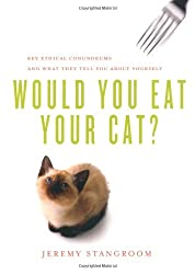 Would You Eat Your Cat?: Key Ethical Conundrums, and What They Tell You About Yourself