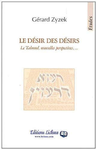 Le désir des désirs : Le Talmud, nouvelles perspectives.