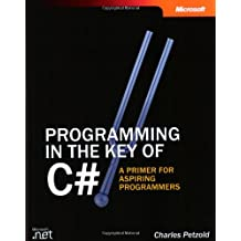 Programming in the Key of C#: A Primer for Aspiring Programmers (Pro-Developer)