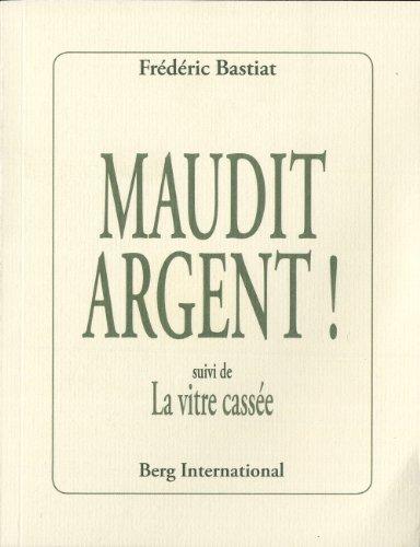 Maudit argent! par Frédéric Bastiat