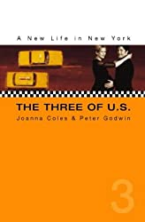 The Three of U.S.: A New Life in New York by Joanna Coles (1999-10-04)