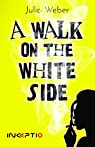 A walk on the white side par Weber (II)