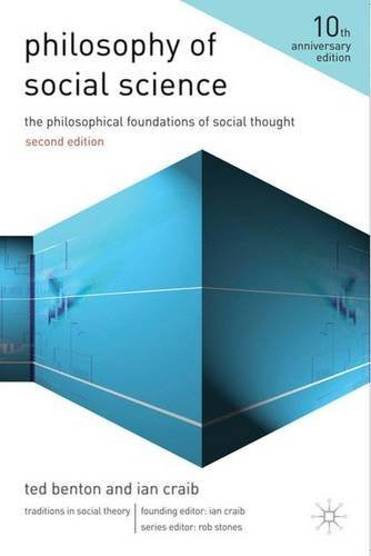 Philosophy of Social Science: The Philosophical Foundations of Social Thought (Traditions in Social Theory) by Professor Ted Benton (2010-10-29)