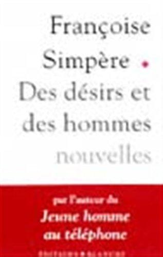 Des désirs et des hommes par Françoise Simpère