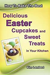 BY Lambert, Kim ( Author ) [ HOW TO BAKE THE BEST DELICIOUS VALENTINE'S DAY CUPCAKES - IN YOUR KITCHEN ] Jan-2014 [ Paperback ]