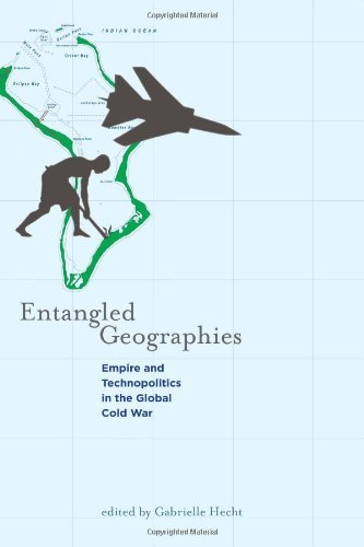 Entangled Geographies: Empire and Technopolitics in the Global Cold War (Inside Technology) (English Edition)