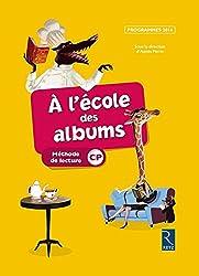Méthode de lecture - À l'école des albums CP 2016 (nouvelle édition conforme aux programmes 2016)