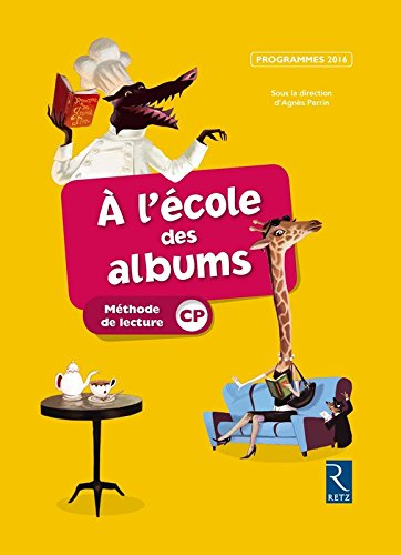 A l'école des albums CP : Méthode de lecture, programmes 2016 par Agnès Perrin, Karine Gros, Sophie Warnet, Collectif