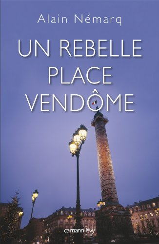 Un rebelle place Vendôme