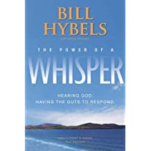 The Power of a Whisper Participant's Guide: Hearing God, Having the Guts to Respond