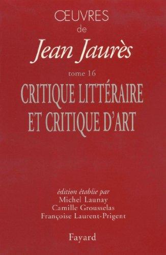 Oeuvres tome 16 : Critique littéraire et critique d'art (Essais)