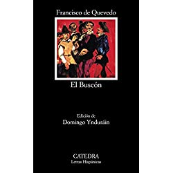 La vida del Buscón llamado Don Pablos: El Buscon (Letras Hispánicas)
