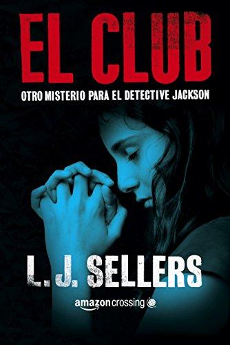El club (Misterios del detective Jackson nº 1) por L.J. Sellers