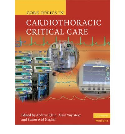 [(Core Topics in Cardiothoracic Critical Care)] [ Edited by Andrew Klein, Edited by Alain Vuylsteke, Edited by Samer A. M. Nashef ] [March, 2008]