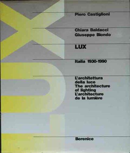 Lux: Italia 1930-1990. L'architettura della luce