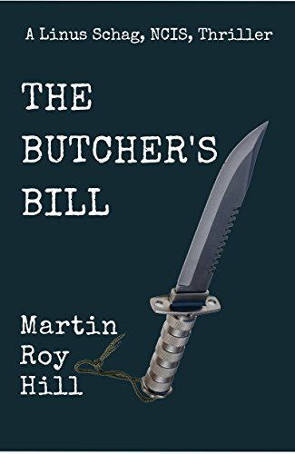 ebook: The Butcher's Bill (The Linus Schag, NCIS, Thrillers Book 2) (B07191N188)