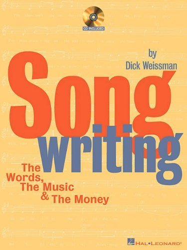 Songwriting: The Words, the Music and the Money by Dick Weisman (2008-06-01)