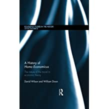 A History of Homo Economicus (Routledge Studies in the History of Economics)
