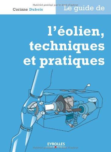 Le guide de l'éolien, techniques et pratiques par Corinne Dubois
