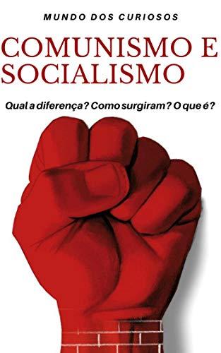 Comunismo e Socialismo: Entenda de uma Vez por Todas (Portuguese Edition) book cover