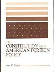 Constitution and American Foreign Policy by Jean Edward Smith (1988-07-01)