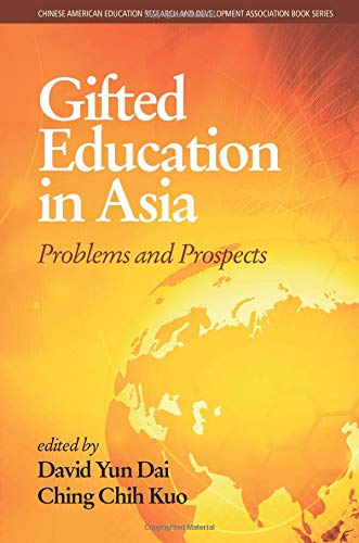 Gifted Education in Asia: Problems and Prospects (Chinese American Educational Research and Development Association Book Series)