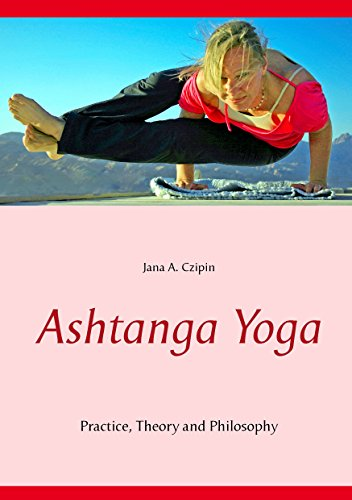 Ashtanga Yoga: Practice, Theory and Philosophy (English Edition)
