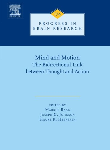 mind-and-motion-the-bidirectional-link-between-thought-and-action-progress-in-brain-research-volume-