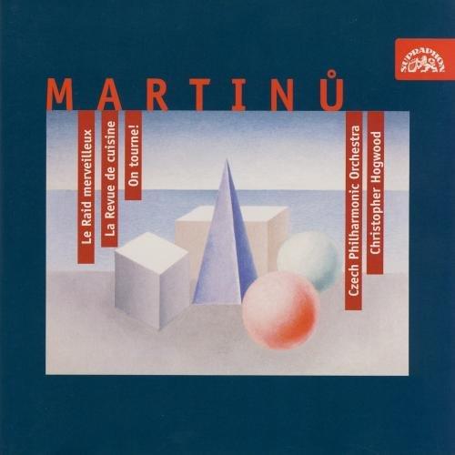 Preisvergleich Produktbild Martinu - Jazz Ballets (Le Raid merveilleux · La Revue de cuisine · On tourne!) / Hogwood