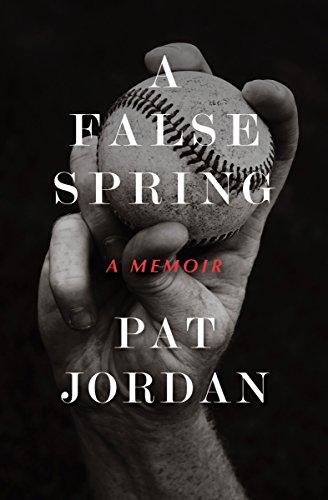 A False Spring: A Memoir (English Edition) por Pat Jordan