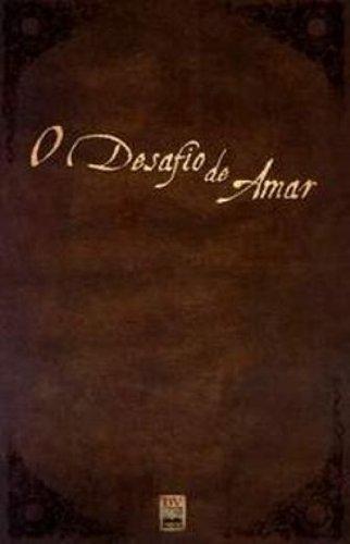 O Desafio de Amar by Alex Hendrick (2009-01-01)