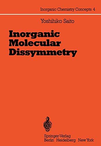Inorganic Molecular Dissymmetry (Inorganic Chemistry Concepts (4), Band 4)
