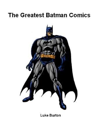 The Greatest Batman Comics eBook: Luke Burton: Amazon in