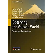 Observing the Volcano World: Volcano Crisis Communication (Advances in Volcanology) (English Edition)