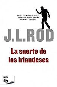 La suerte de los irlandeses par J.L. Rod