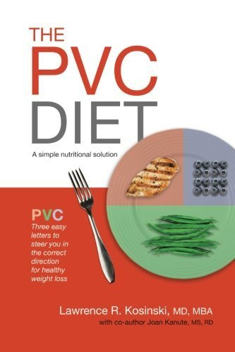 The PVC Diet: A Simple Nutritional Solution by Kosinski, Lawrence R. (2013) Paperback