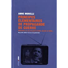 Principes élémentaires de propagande de guerre : Utilisables en cas de guerre, chaude ou tiède...