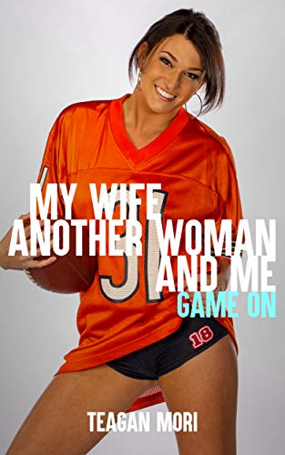 My Wife, Another Woman, And Me: Game On (English Edition) -