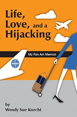 life-love-and-a-hijacking-my-pan-am-memoir-english-edition