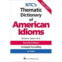 NTC's Thematic Dictionary of American Idioms by Richard A. Spears (1999-07-11)