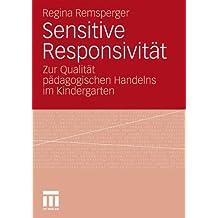 Sensitive Responsivität: Zur Qualität pädagogischen Handelns im Kindergarten (German Edition)
