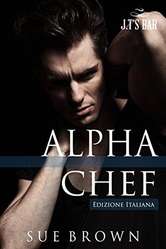 Alpha Chef (J.T's Bar Vol. 2) (Italian Edition)