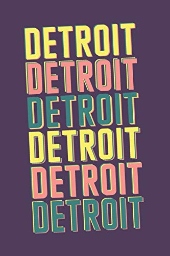 Detroit Notebook: Lined Notebook - Vintage Typography of Detroit City - Great For Writing Notes From Your Travels or as a Gift for Someone Who Loves or Lives in Detroit -