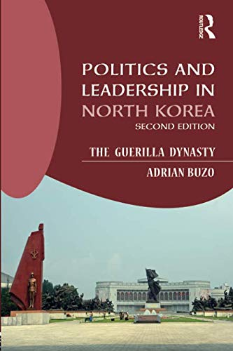 Politics and Leadership in North Korea: The Guerilla Dynasty por Adrian Buzo